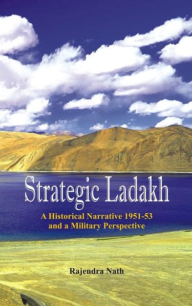 Strategic Ladakh: A Historical Narrative 1951-53 a…
