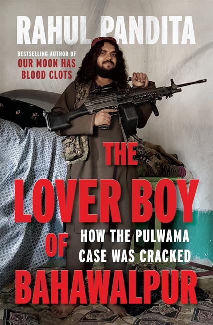 The Lover Boy of Bahawalpur: How the Pulwama Case …