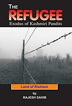 The Refugee: Exodus of Kashmiri Pandits: Land of R…