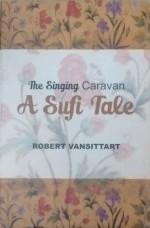 The Singing Caravan: A Sufi Tale (1919) (Reprint E…