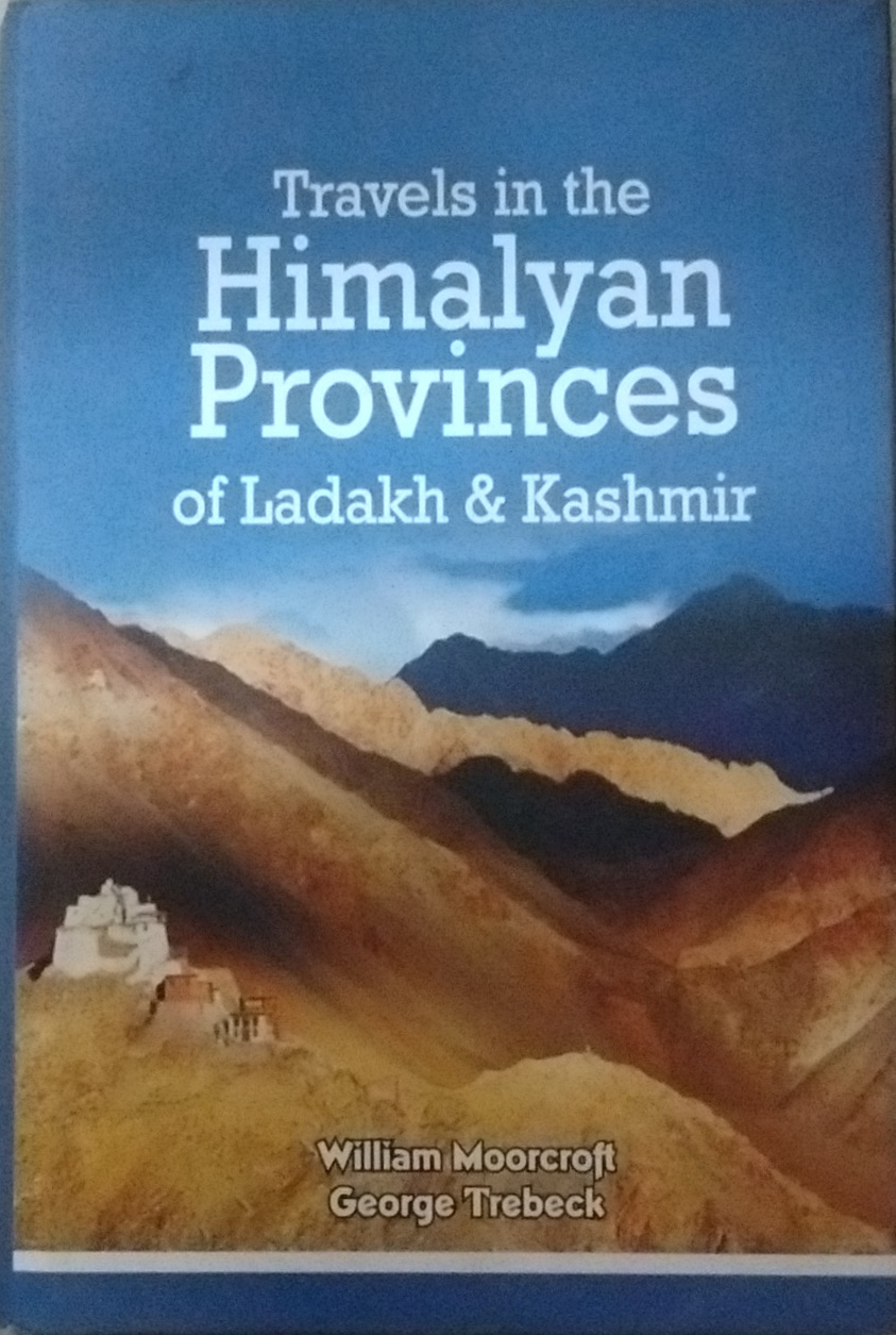 Travels in the Himalyan Provinces of Ladakh and Ka…