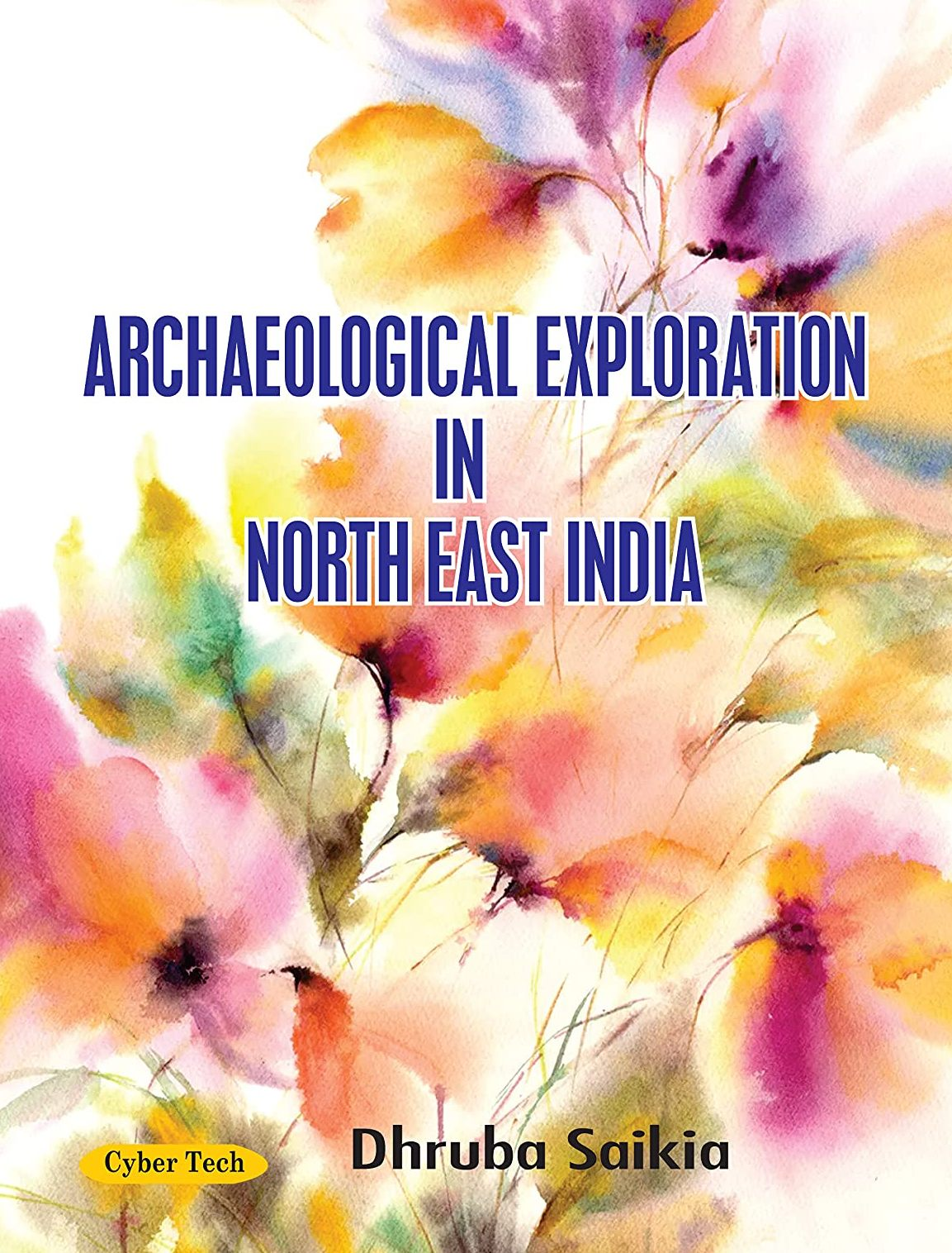 Archaeological Exploration in North East India