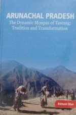 Arunachal Pradesh The Dynamic Monpas of Tawang: Tr…