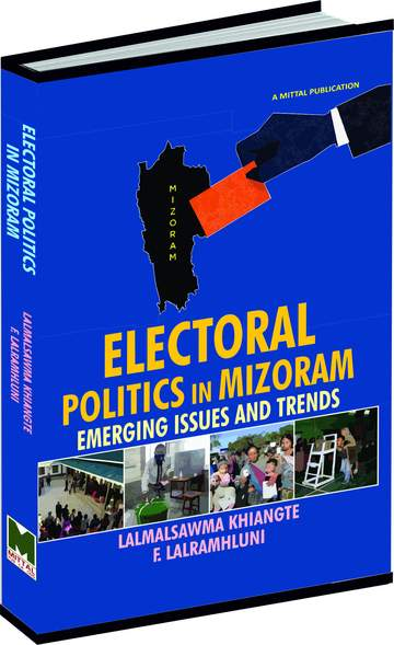 Electoral Politics in Mizoram: Emerging Issues and…