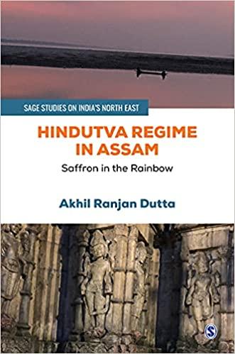 Hindutva Regime in Assam: Saffron in the Rainbow