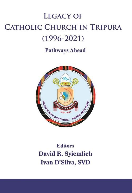 Legacy of Catholic Church in Tripura (1996-2021) P…