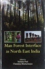Man Forest Interface in North East India