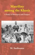 Matriliny among the Khasis: A Study In Retrospect …