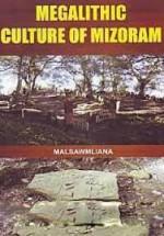 Megalithic culture of Mizoram