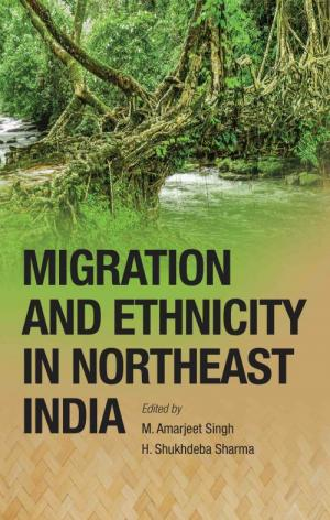 Migration and Ethnicity in Northeast India