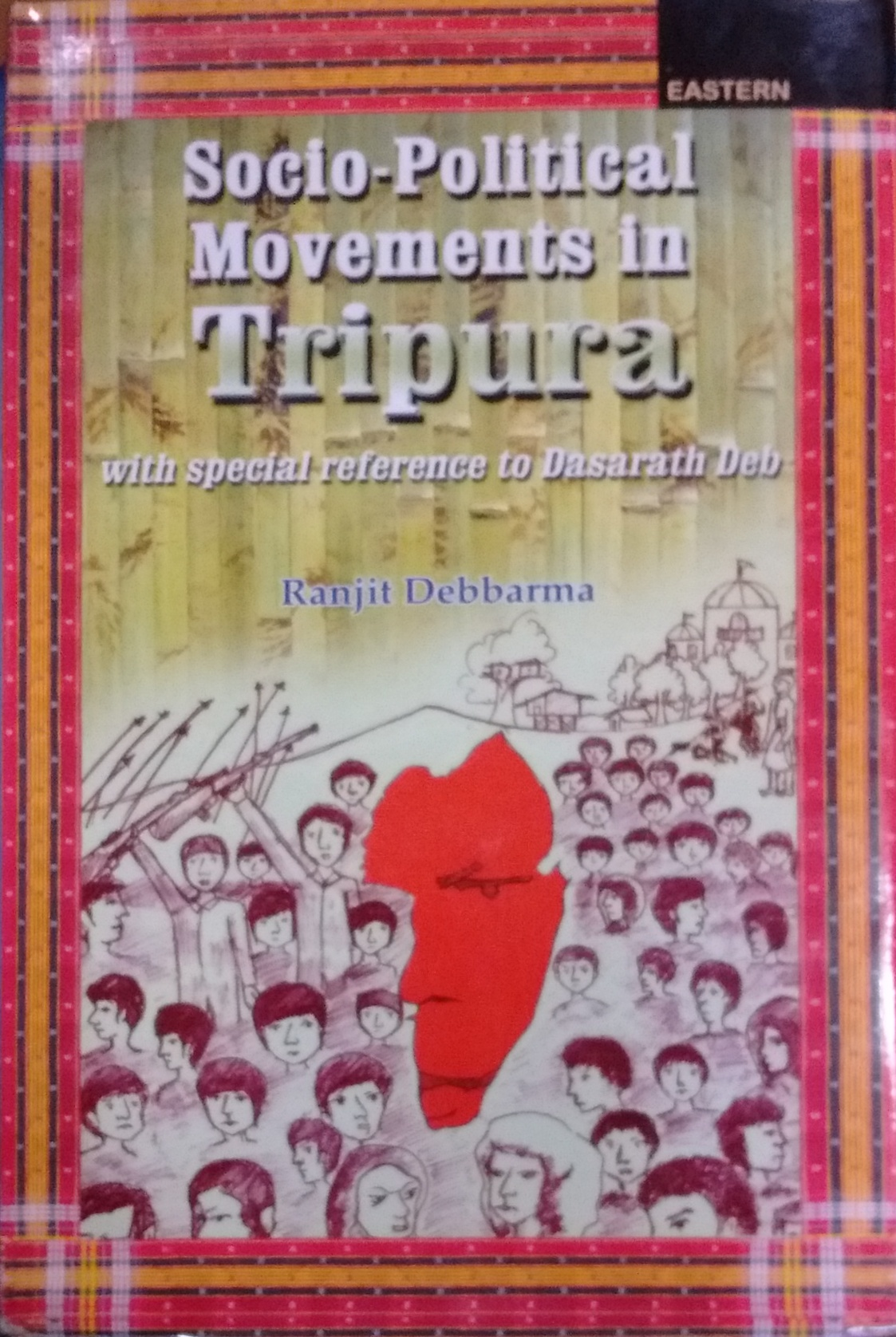 Socio-Political Movements in Tripura: With Special…