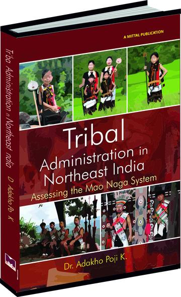 Tribal Administration in Northeast India: Assessin…