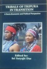 Tribals of Tripura in Transition: A Socio-Economic…