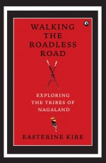 Walking the Roadless Road: Exploring the Tribes of…