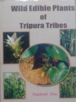 Wild Edible Plants of Tripura Tribes (Rs 80 + Rs 1…