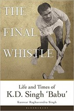 The Final Whistle: Life and Times of K D Singh 'Ba…