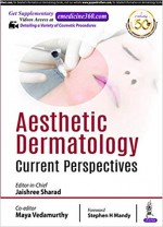 Aesthetic Dermatology: Current Perspectives