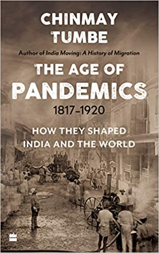Age Of Pandemics (1817-1920): How they shaped Indi…