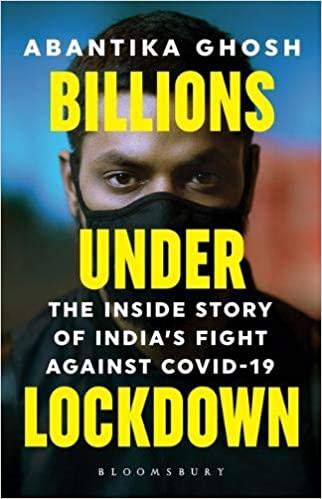 Billions Under Lockdown: The Inside Story of India…