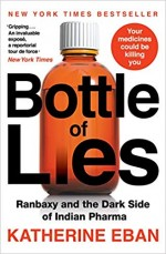 Bottle of Lies: Ranbaxy and the Dark Side of India…
