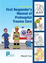First Responder's Manual of Prehospital Trauma Car…