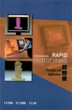 Rapid Prototyping: Principles and Applications (3r…