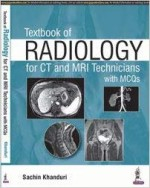Textbook of Radiology for CT and MRI Technicians w…