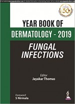 Year Book of Dermatology: 2019 Fungal Infections
