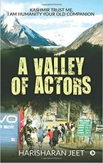 A Valley of Actors: Kashmir Trust Me, I am Humanit…