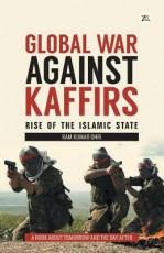Global war Against Kaffirs: Rise of the Islamic St…