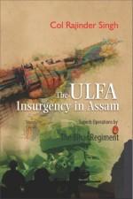 The ULFA Insurgency in Assam