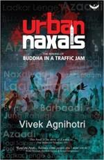 Urban Naxals: The Making of Buddha in a Traffic Ja…