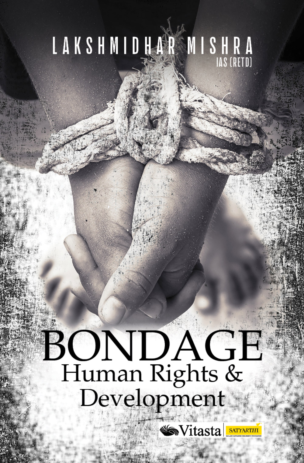Bondage: Human Rights & Development (Hardback)