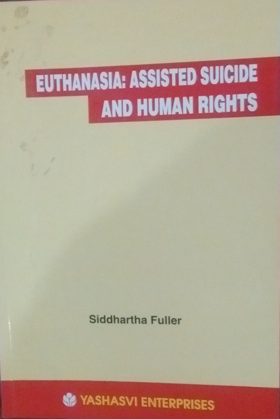 Euthanasia: Assisted Suicide and Human Rights Pape…