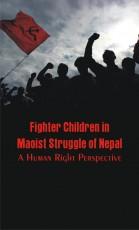 Fighter Children in Maoist Struggle of Nepal: A Hu…