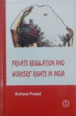 Private Regulation and Workers' Rights in India