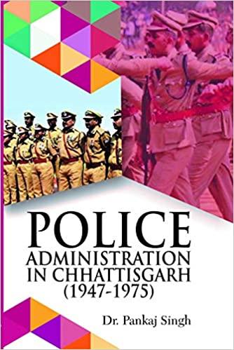 Police Administration in Chhattisgarh (1947-1975) …