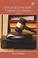 Socio Economic Crimes In India: A Nutshell