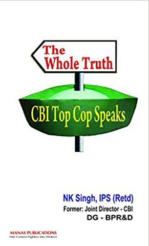 The Whole Truth: CBI Top Cop Speaks (Hardback)
