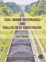 Coal Mining Governance and Coalfields of Chhattisg…