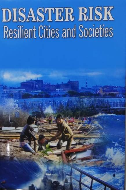 Disaster Risk: Resilient Cities and Societies