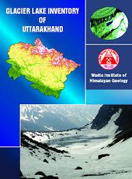 Glacier Lake Inventory of Uttarakhand