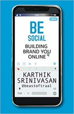 Be Social: Building Brand YOU Online