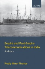 Empire and Post-Empire Telecommunications in India…