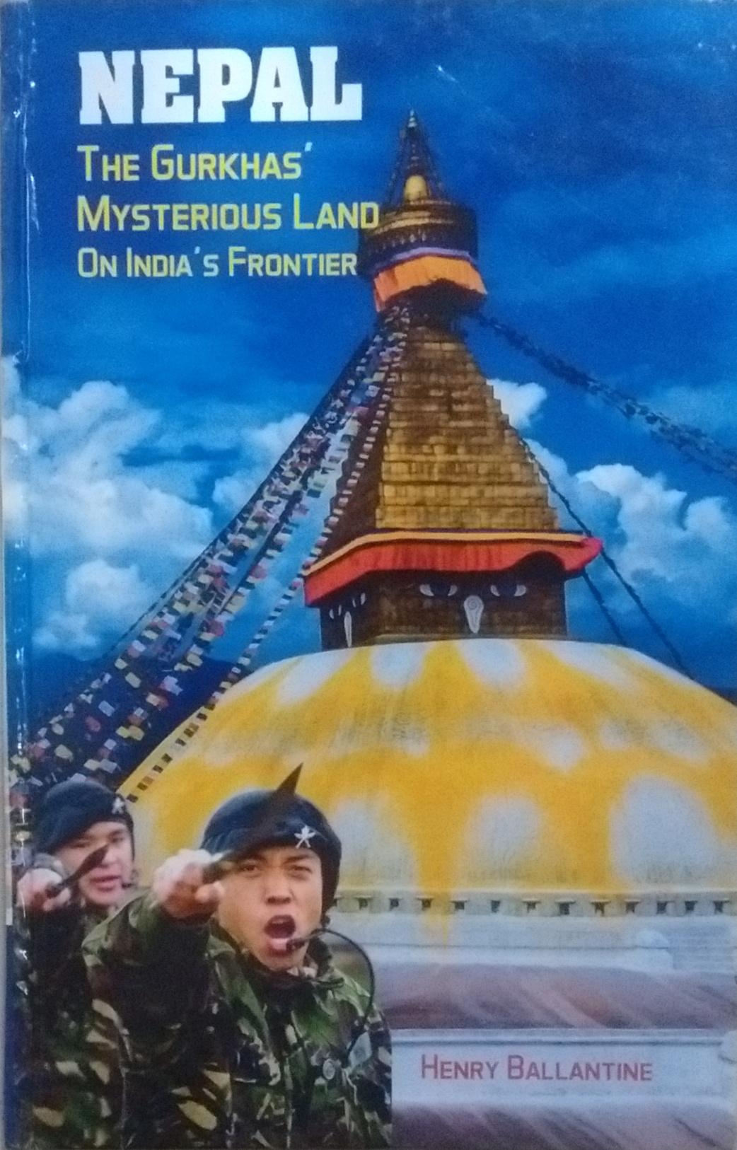 NEPAL The Gurkhas' Mysterious Land (On India's Fro…
