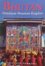 Bhutan: Himalayan Mountain Kingdom