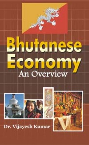 Bhutanese Economy: An Overview