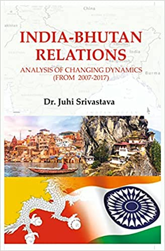 India-Bhutan Relation: Analysis of Changing Dynami…