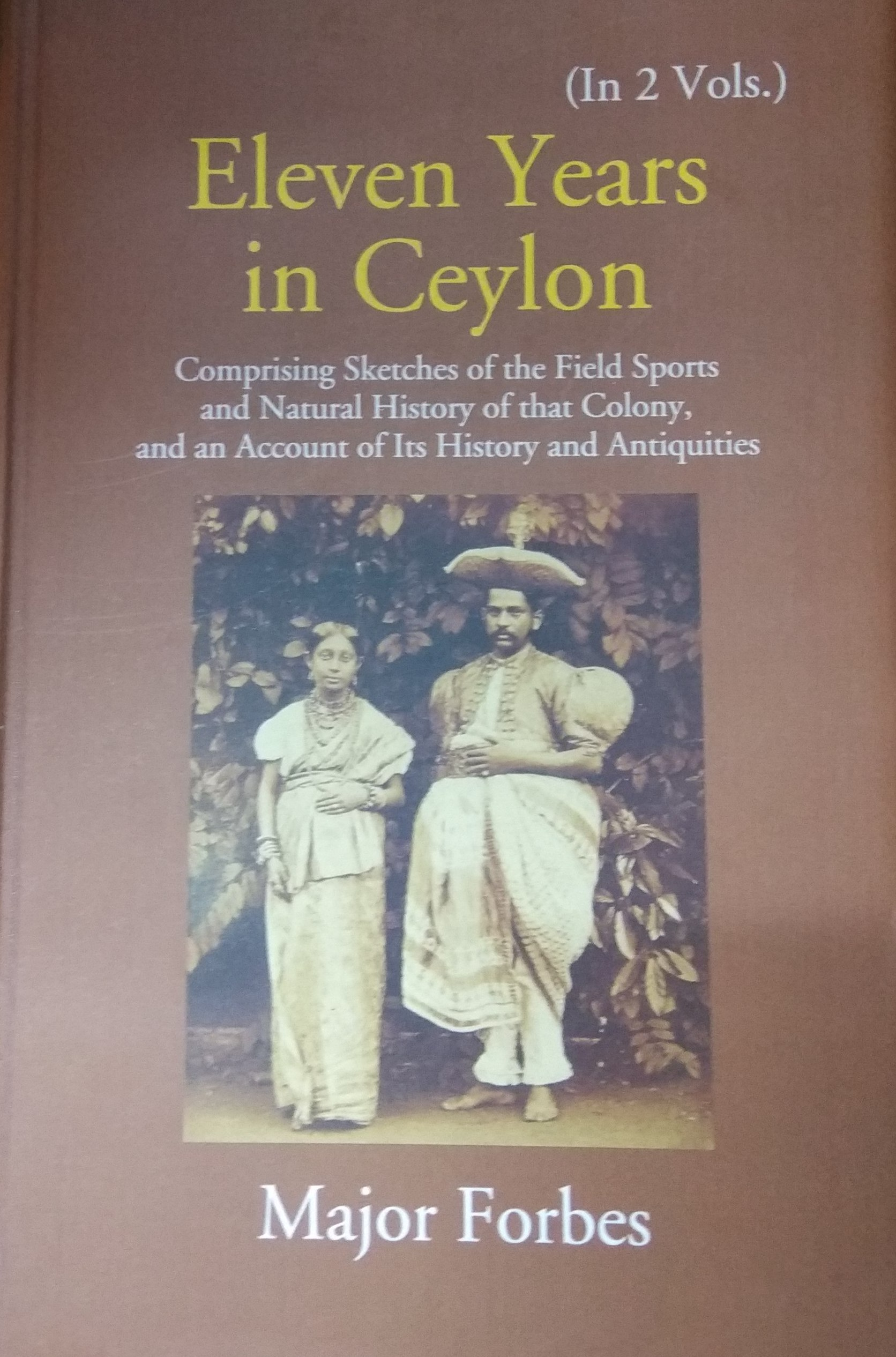 Eleven Years in Ceylon: Comprising Sketches of the…
