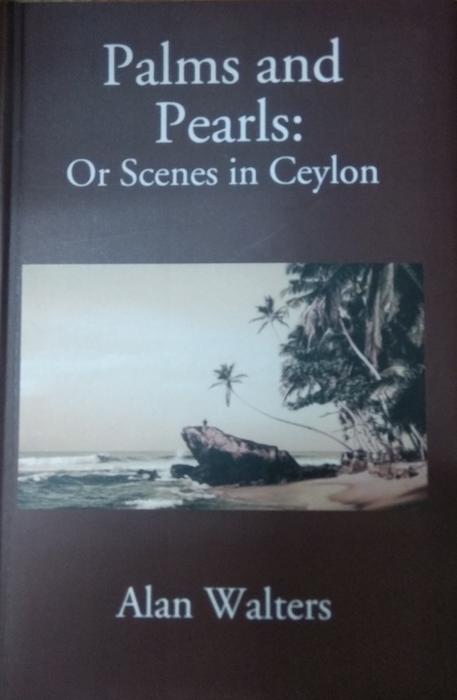Palms and Pearls: Or Scenes in Ceylon